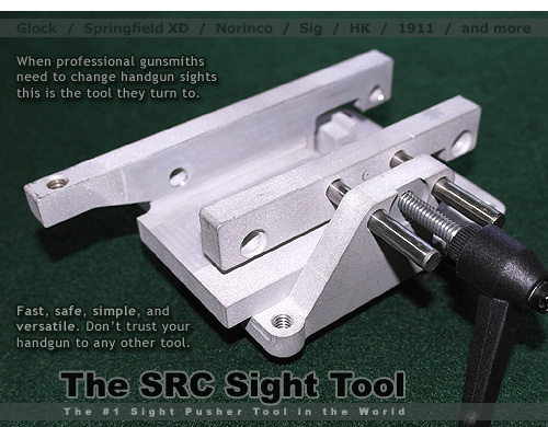 SRC Sight Tool: Change your handgun sites the quick and easy way. This is the tool professional gunsmiths use! Spend more than $300 and get a 10% rebate!